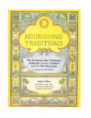 Nourishing Traditions: The Cookbook That Challenges Politically Correct Nutrition and the Diet Dictocrats (Revised) (2ND ed.) by Sally Fallon and Mary G. Enig (Paperback)