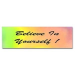 Beleive In Yourself Rainbow Bumper Sticker