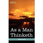 As A Man Thinketh by James Allen - Hardcover