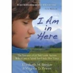 I Am in Here: The Journey of a Child with Autism Who Cannot Speak But Finds Her Voice by Elizabeth M. Bonker & Virginia G. Breen (Hardcover)