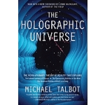 The Holographic Universe: The Revolutionary Theory of Reality by Michael Talbot - Paperback