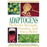 Adaptogens: Herbs for Strength, Stamina, and Stress Relief by David Winston and Steven Maimes | InspirationMotivation.com