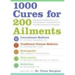 1000 Cures for 200 Ailments: ... Alternative and Conventional Treatments for the Most Common Illnesses by Victor S Sierpina | InspirationMotivation.com