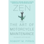 Zen and the Art of Motorcycle Maintenance: An Inquiry Into Values by Robert M. Pirsig  - Paperback