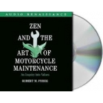 Zen and the Art of Motorcycle Maintenance: An Inquiry Into Values  by Robert M. Pirsig 25th Anniversary Edition - Compact Disc