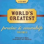 World's Greatest Praise & Worship Songs, Volume 2: 30 Songs of Hope, Inspiration and Blessing by Maranatha! Music