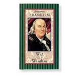 Benjamin Franklin: Wit and Wisdom by Benjamin Franklin