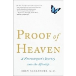 Proof of Heaven: A Neurosurgeon's Journey Into the Afterlife by Eben Alexander (Paperback)
