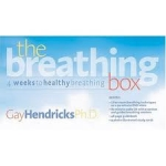 The Breathing Box: 4 Weeks to Healthy Breathing by Gay Hendricks