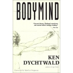 Bodymind by Ken Dychtwald | InspirationMotivation.com