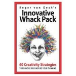 Innovative Whack Pack Card Game: 60 Creativity Strategies to Provoke and Inspire Your Thinking by Roger Von Oech