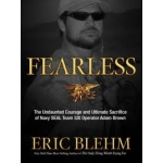 Fearless: The Undaunted Courage and Ultimate Sacrifice of Navy Seal Team Six Operator Adam Brown by Eric Blehm (Paperback)