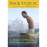 Unstoppable: The Incredible Power of Faith in Action by Nick Vujicic (Hardcover)