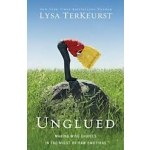 Unglued: Making Wise Choices in the Midst of Raw Emotions by Lysa TerKeurst (Paperback)
